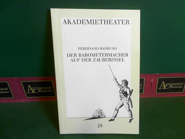 Der Barometermacher auf der Zauberinsel - Zauberposse mit Gesang für Kinder und Erwachsene. (= Theaterprogramm Akademietheater 1987, Programmbuch Nr.25). 1. Aufl.