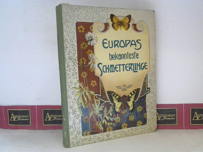 Boretius, F.: Europas bekannteste Schmetterlinge - Beschreibung der wichtigsten Arten und Anleitung zur Kenntnis und zum Sammeln der Schmetterlinge und Raupen. 1. Aufl.