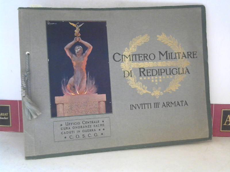 Cimitero Militare di Redipuglia - Invitti III. Armata. (Militärischer Friedhof von Redipuglia - Den Gefallenen der III. Armee). 1. Aufl.