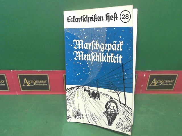 Marschgebäck Menschlichkeit - Erzählungen von deutscher Not und Größe. (= Eckartschriften, Band 28). 1. Aufl.