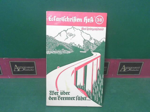 Wer über den Brenner fährt - Ratschläge für Südtirol-Urlauber und Italienfahrer. (= Eckartschriften, Band 38). 1. Aufl.