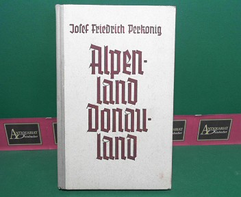 Alpenland - Donauland. 3. Aufl.