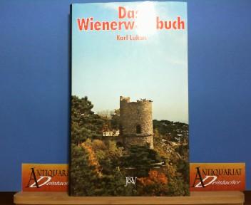 Das Wienerwaldbuch - Kulturhistorische Wanderungen. 1. Aufl.