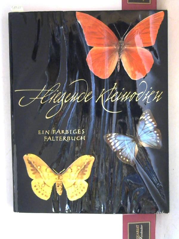 Schuler, J.E.: Fliegende Kleinodien - Ein farbiger Falteratlas 1. Aufl.