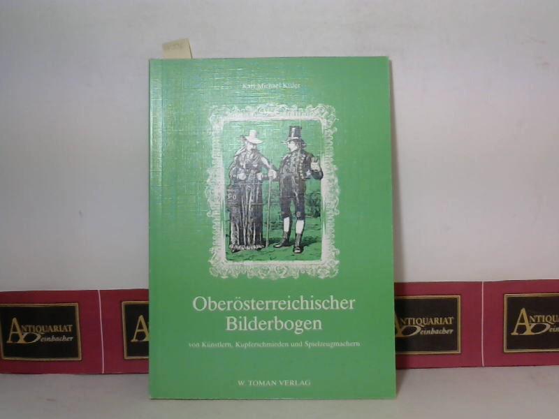 Kisler, Karl Michael: Oberösterreichsicher Bilderbogen von Künstlern, Kupferschmieden und Spielzeugmachern. 1. Aufl.