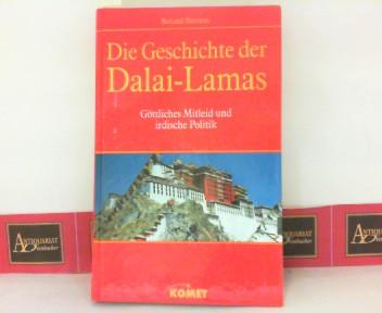 Die Geschichte der Dalai Lamas - Göttliches Mitleid und irdische Politik. 1. Aufl.