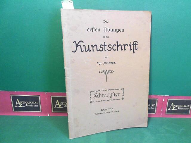 Die ersten Übungen in der Kunstschrift. 1. Aufl.