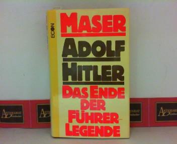 Adolf Hitler - Das Ende der Führer-Legende. 1. Aufl.