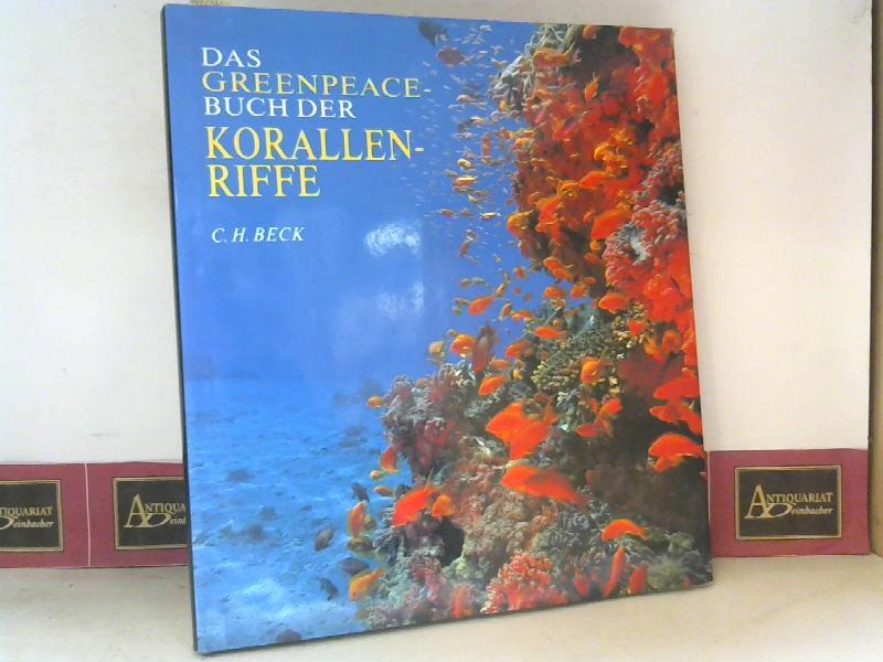 Das Greenpeace-Buch der Korallenriffe. 1. Aufl.