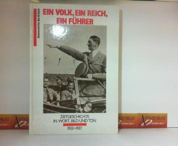 Ein Volk, ein Reich, ein Führer - Dokumentation Das III.Reich - Zeitgeschichte in Wort, Bild und Ton - 1933-1937.