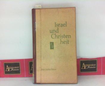 Israel und die Christenheit - Jüdisch-christliches Religionsgespräch in neunzehn Jahrhunderten. 1. Aufl.