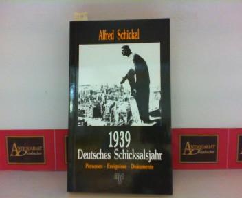 1939 - Deutsches Schicksalsjahr - Personen, Ereignisse, Dokumente. 1. Aufl.