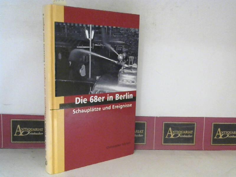 Die 68er in Berlin. - Schauplätze und Ereignisse. 1. Aufl.