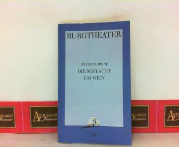 Die Schlacht um Wien. (= Burgtheater Wien, Programmbuch Nr. 141 - 15.05.1995). 1. Aufl.