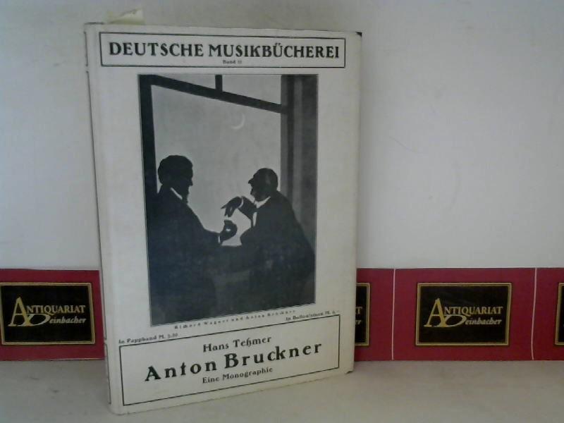 Teßmer, Hans: Anton Bruckner - Eine Monographie. (= Deutsche Musikbücherei, Band 33). 1. Aufl.