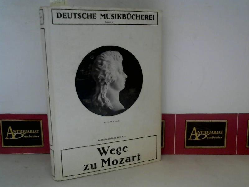 Wege zu Mozart - Mit Briefen, Urteilen der Zeitgenossen und der Nachwelt. (= Deutsche Musikbücherei, Band 2). 1. Aufl.