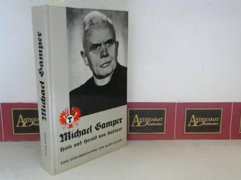 Michael Gamper - Hirte und Herold von Südtirol. 1. Aufl.