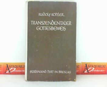 Transzendentaler Gottesbeweis - Prolegomena zum System der transzendentalen Metaphysik. 4. Aufl.