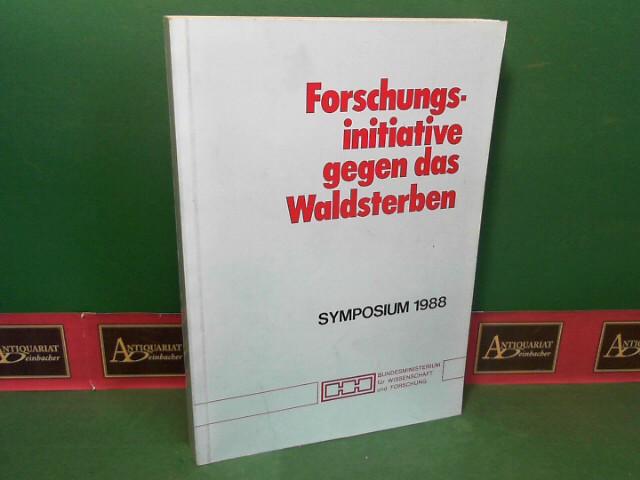 Forschungsinitiative gegen das Waldsterben. FIW-Symposium 1988 - Waldsterben in Österreich - Theorie, Tendenzen, Therapie. 1. Aufl.