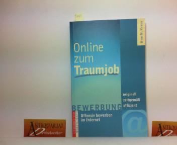 Online zum Traumjob - Offensiv bewerben im Internet. 1. Aufl.