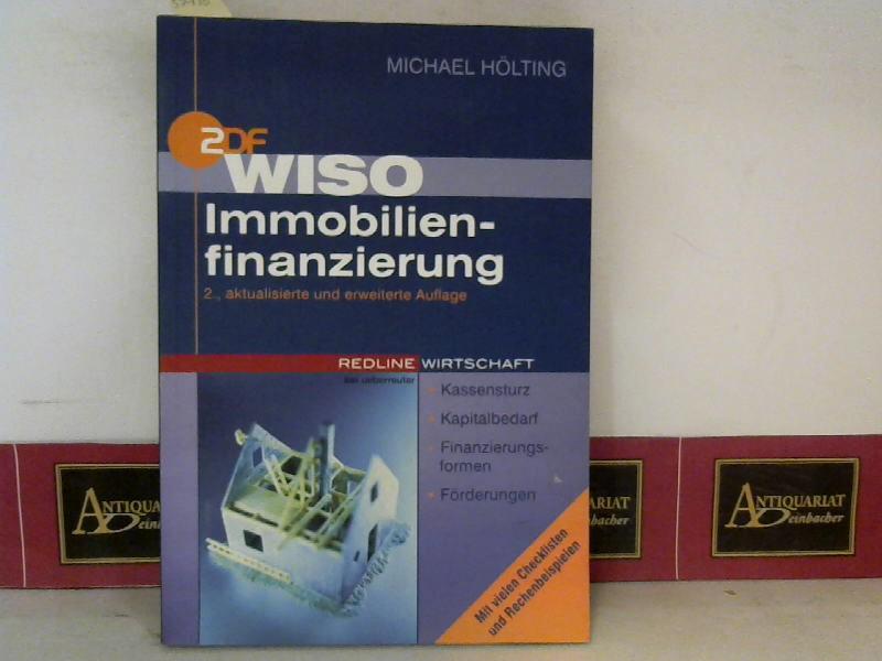 Immobilienfinanzierung - Kassensturz, Kapitalbedarf, Finanzierungsformen, Förderungen. (= ZDF WISO Ratgeber). 1. Aufl.
