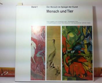 Silva, Anil de, Otto von Simson und Philip Troutman: Der Mensch im Spiegel der Kunst - Band 1: Mensch und Tier.