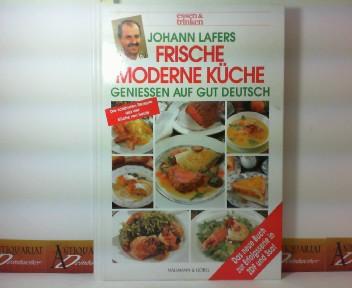 Johann Lafers frische moderne Küche - Geniessen auf gut deutsch.