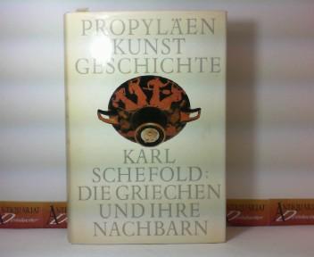 Propyläen Kunstgeschichte Band 1: Die Griechen und ihre Nachbarn. 1. Aufl.