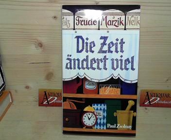 Marzik, Trude: Die Zeit ändert viel. 1. Aufl.
