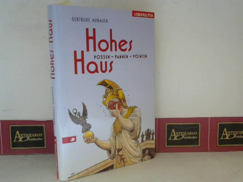 Hohes Haus - Possen, Pannen, Pointen. 1. Aufl.