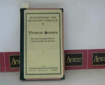 Verlorene Stunden - Von einem französischen Kavalier, einem Zeitgenossen des Brantome. (= Meisterwerke der erotischen Literatur). 1. Aufl.