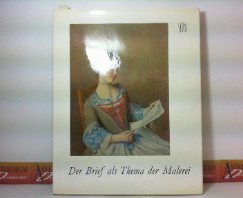 Der Brief als Thema der Malerei. 1. Aufl.