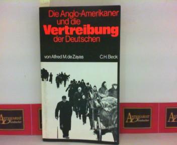Die Anglo-Amerikaner und die Vertreibung der Deutschen - Vorgeschichte, Verlauf, Folgen. 1. Aufl.