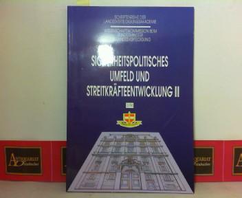 Sicherheitspolitisches Umfeld und Streitkräfteentwicklung II. (= Schriftenreihe der Landesverteidigungsakademie 3/96). 1. Aufl.