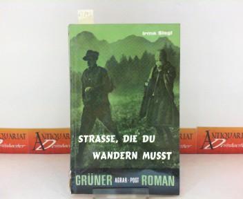 Siegl, Irma: Strasse, die du wandern musst. (= Grüner Agrar-Post Roman, 40). 1. Aufl.
