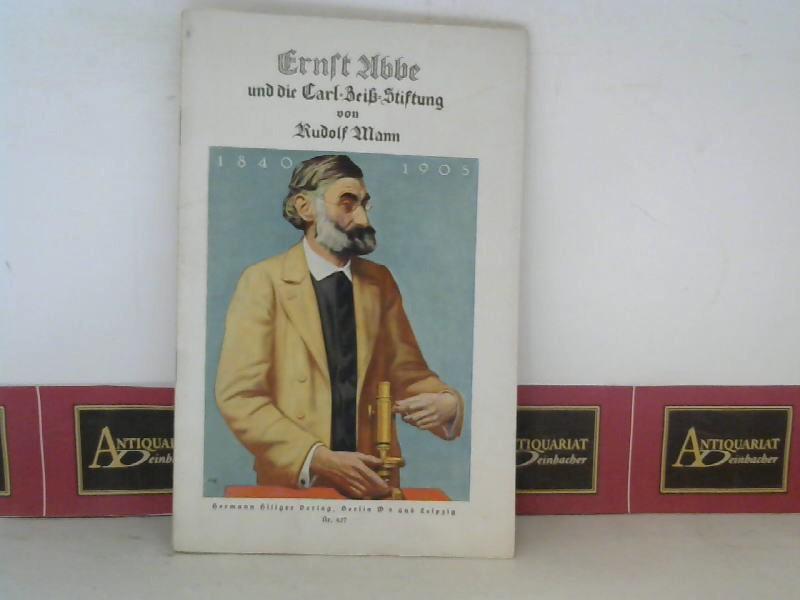 Ernst Abbe und die Carl-Zeiß-Stiftung. (= Hillgers Deutsche Bücherei, Nr. 437). 1. Aufl.