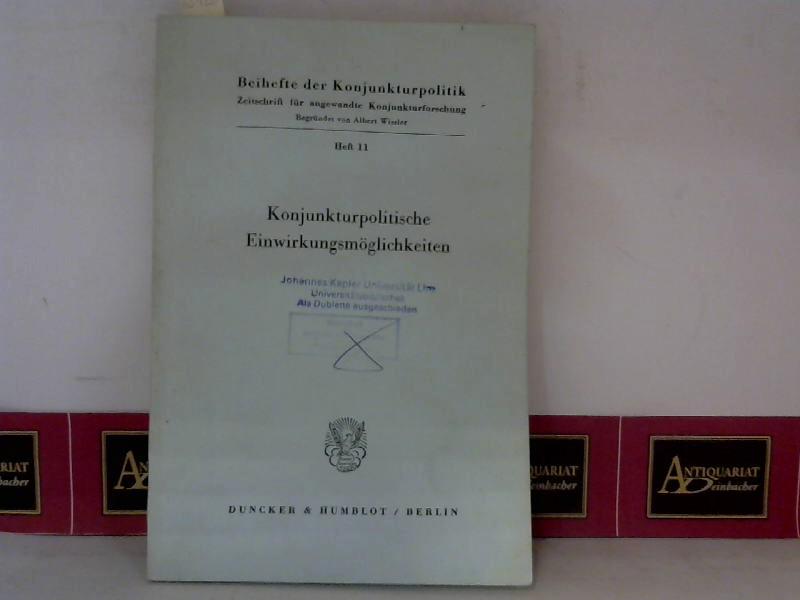 Konjunkturpolitische Einwirkungsmöglichkeiten. (= Beihefte der Konjunkturpolitik, Heft 11). 1. Aufl.