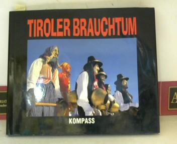 Tiroler Brauchtum rund ums Jahr. 1. Aufl.