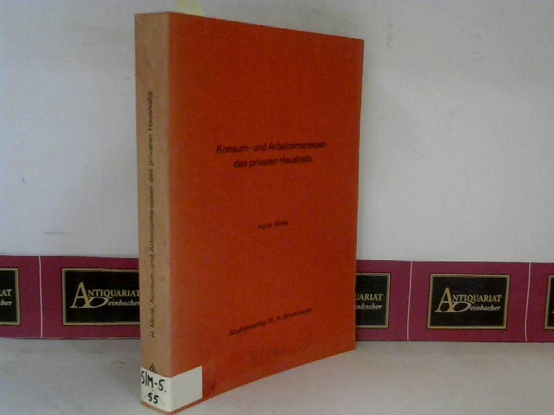 Konsum- und Arbeitsinteressen des privaten Haushalts. Ein Beitrag zur Wirtschaftsordnung und Konsumpolitik. (= Bochumer Wirtschaftswissenschaftliche Studien, Nr. 55). 1. Aufl.