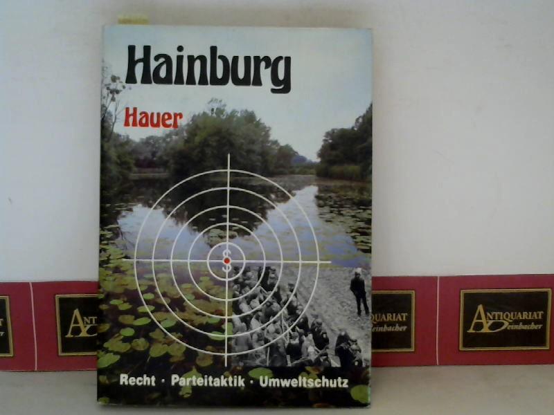 Hainburg, rechtliche und rechtspolitische Aspekte oder Recht zwischen Parteitaktik und Umweltschützern - Ansätze einer kritischen Analyse. 1. Aufl.