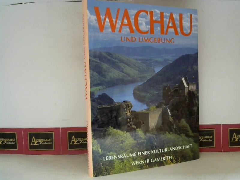 Gamerith, Werner: Wachau und Umgebung - mit Kremstal, Wagram und Pielach - Lebensräume einer Kulturlandschaft.