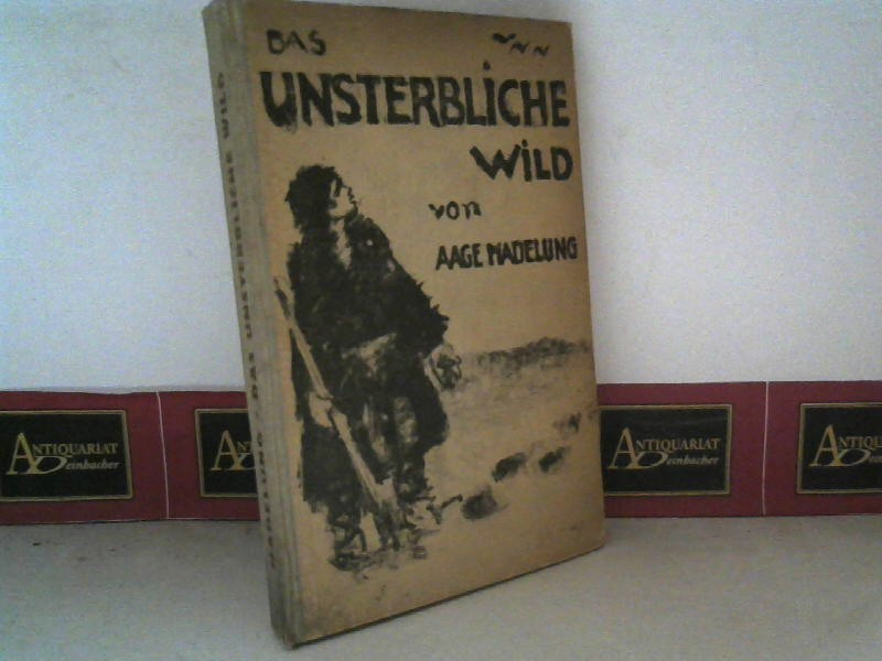 Das unsterbliche Wild. 1. Aufl.