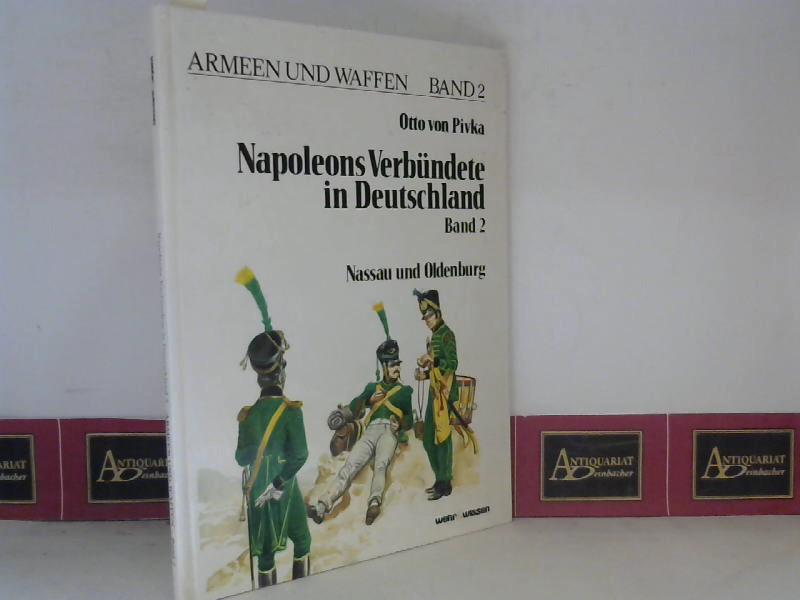 Napoleons Verbündete in Deutschland - Band II. Nassau und Oldenburg, (= Armeen und Waffen Band 2). 1. Aufl.