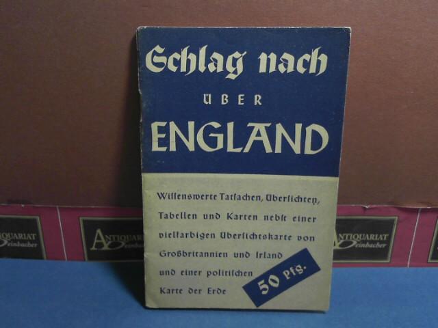 Schlag nach über England. Wissenswerte Tatsachen, Übersichten, Tabellen und Kartender. 1. Aufl.