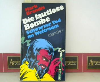Die lautlose Bombe - Schwarzer Tod im Weltraum. (= Weltraumpartisanen, Band 15). 3.Auflage