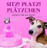 Pils, Ingeborg: Sitz, platz, Plätzchen - Backen für den Hund 1.Auflage