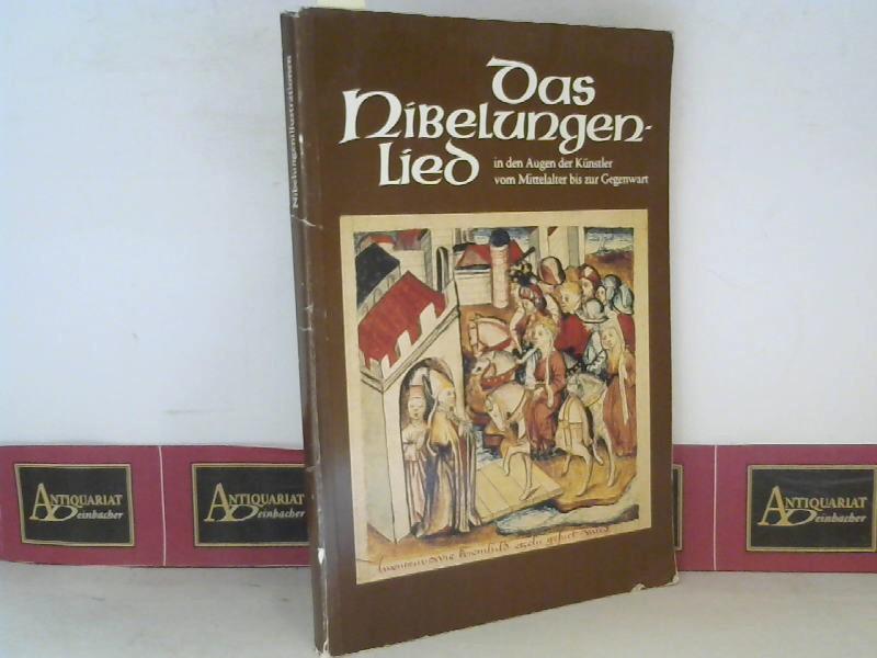 Das Nibelungenlied in den Augen der Künstler vom Mittelalter bis zur Gegenwart. (= Katalog zur Ausstellung der Staatlichen Bibliothek Passau). 1.Auflage