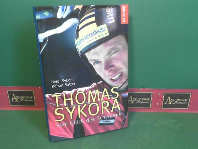 Thomas Sykora - Vom Glück des Scheiterns 1.Auflage