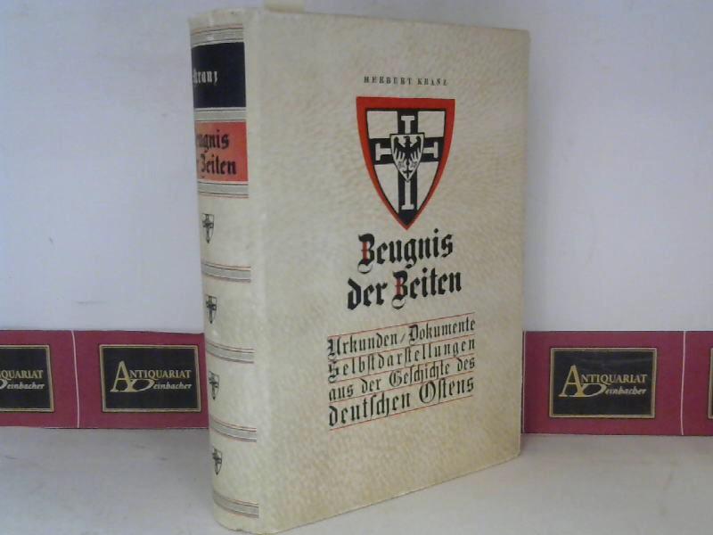 Zeugnis der Zeiten - Urkunden, Dokumente, Selbstdarstellungen aus der Geschichte des Ostens 1.Auflage