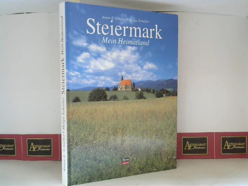 Steiermark - Mein Heimatland. 1.Auflage